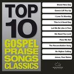 top 10 gospel praise songs classics - v.a