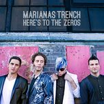 here's to the zeros (single) - marianas trench