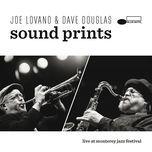 live at monterey jazz festival - joe lovano & dave douglas sound prints