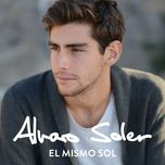 el mismo sol (single) - alvaro soler
