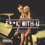 f**k with u (single) - pia mia, g-eazy
