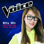 never be the same (the voice performance) (single) - elly oh