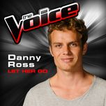 let her go (the voice performance) (single) - danny ross
