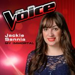 My Immortal (The Voice Performance) (Single) - Jackie Sannia