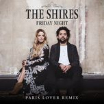 friday night (paris lover remix) (single) - the shires