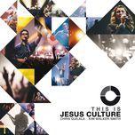 this is jesus culture - jesus culture