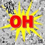 oh (original mix) (single) - ctrl alt del