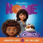 feel the light (from the home soundtrack) (single) - jennifer lopez