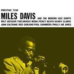 miles davis and the modern jazz giants - miles davis, the modern jazz giants