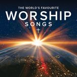 the world's favourite worship songs - v.a
