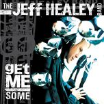 get me some - the jeff healey band