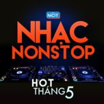 nhac nonstop hot nhat thang 5 - dj