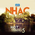 nhac tru tinh hot thang 5/2015 - v.a