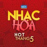 nhac hoa hot thang 5 - v.a