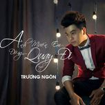 anh muon em dung quay di - truong ngon