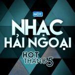 nhac hai ngoai hot thang 5/2015 - v.a