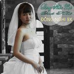 dung nhac lai qua khu (single) - dong nghi 9x