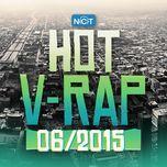 nhac v-rap hot thang 6/2015 - v.a