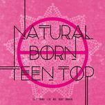 natural born - teen top