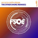 the other shore (remixes) - aly & fila, aruna