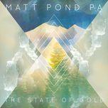 the state of gold - matt pond pa