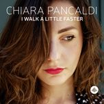 i walk a little faster - chiara pancaldi