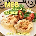 utahime 4 - my eggs benedict - akina nakamori