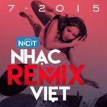 nhac viet remix hot thang 7 - dj