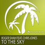 to the sky (ep) - roger shah, chris jones