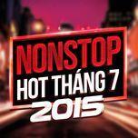 nhac nonstop hot thang 7 - dj