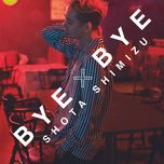 bye x bye (single) - shota shimizu