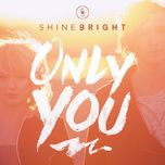 only you - shinebright