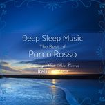 deep sleep music - the best of porco rosso: relaxing music box covers (studio ghibli) - relax alpha wave