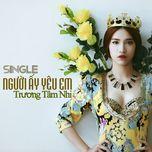nguoi ay yeu em (single) - truong tam nhi