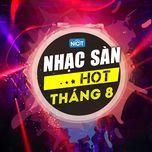 nhac san hot thang 8/2015 - dj