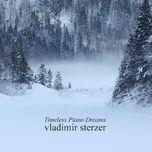 timeless piano dreams - vladimir sterzer