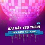 bai hat yeu thich tren bang xep hang - v.a