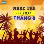 nhac tre hot thang 8/2015 - v.a