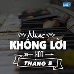 nhac khong loi hot thang 8 - v.a