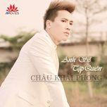 Anh Sẽ Tập Quên (Mini Album 2013) - Châu Khải Phong