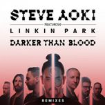 darker than blood (remixes ep) - steve aoki, linkin park