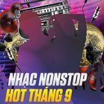 nhac nonstop hot thang 9 - dj