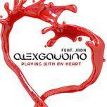 playing with my heart (single) - alex gaudino, jrdn