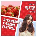 strawberry x-treme festival part 5 - baek ji young