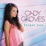 forget you (single) - cady groves