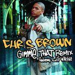 gimme that (remix) (single) - chris brown