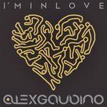 i'm in love (single) - alex gaudino