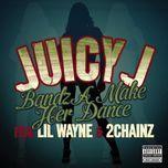 bandz a make her dance (explicit version) (single) - juicy j, lil wayne, 2 chainz