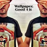 good 4 it (remixes) - wallpaper.