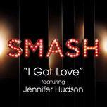 i got love (smash cast version) - smash cast, jennifer hudson